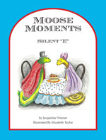 "MMSE6 Moose Moments Silent ""e"" 6+ Copies"